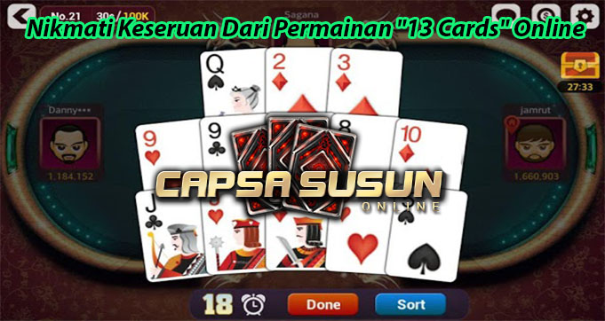 """Nikmati Keseruan Dari Permainan """"13 Cards"""" Online"""