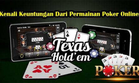 Kenali Keuntungan Dari Permainan Poker Online