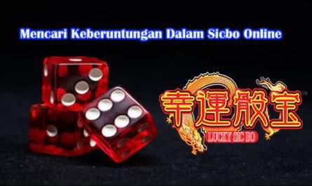 Mencari Keberuntungan Dalam Sicbo Online